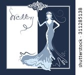 bride. wedding poster or card. | Shutterstock . vector #311285138