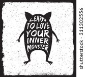 hand drawn monster quote ... | Shutterstock .eps vector #311302556