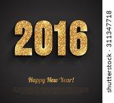happy new year 2016 golden... | Shutterstock .eps vector #311347718