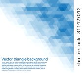 vector triangle background. can ... | Shutterstock .eps vector #311429012
