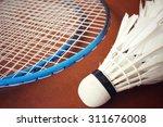 shuttlecocks with badminton... | Shutterstock . vector #311676008