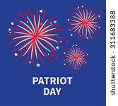 patriot day three fireworks... | Shutterstock . vector #311683388