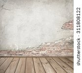 plastered brick wall and wood... | Shutterstock . vector #311808122