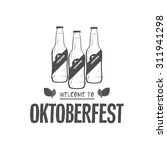 welcome to the oktoberfest logo ... | Shutterstock .eps vector #311941298