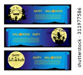 set banners halloween party... | Shutterstock .eps vector #311977586