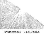 architecture building. 3d mesh... | Shutterstock .eps vector #312105866
