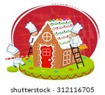 chefs and gingerbread house  ... | Shutterstock .eps vector #312116705