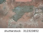 texture of old rustic wall... | Shutterstock . vector #312323852