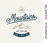 the mountains are calling and i ... | Shutterstock .eps vector #312360788