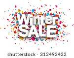 winter sale white paper sign... | Shutterstock .eps vector #312492422