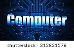 computer  concept  the word... | Shutterstock . vector #312821576