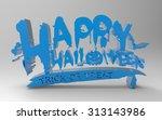 happy halloween  inscription 3d ... | Shutterstock . vector #313143986