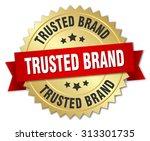 trusted brand 3d gold badge... | Shutterstock .eps vector #313301735