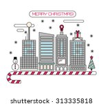 vector concept christmas city... | Shutterstock .eps vector #313335818