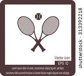 tennis rackets with ball vector ... | Shutterstock .eps vector #313392218