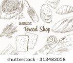 bakery background. bread frame. ... | Shutterstock .eps vector #313483058