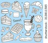 desserts doodle set   vector...   Shutterstock .eps vector #313811585