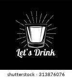 whiskey  drinking glass ... | Shutterstock .eps vector #313876076