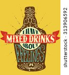 i have mixed drinks about... | Shutterstock .eps vector #313906592