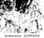 scratch distress sketch grunge... | Shutterstock .eps vector #313993076