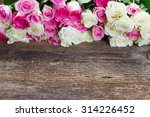 fresh pink  and white roses... | Shutterstock . vector #314226452