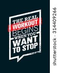 the real workout begins when... | Shutterstock .eps vector #314409266