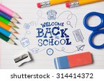back to school against notepad... | Shutterstock . vector #314414372