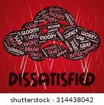 dissatisfied word representing... | Shutterstock . vector #314438042