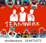 teamwork group collaboration... | Shutterstock . vector #314471072
