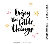 enjoy the little things. modern ... | Shutterstock .eps vector #314503256