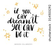 if you can dream it  you can do ... | Shutterstock .eps vector #314503292