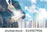 double exposure of businessman... | Shutterstock . vector #314507906