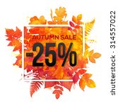autumn sale  25  discount... | Shutterstock .eps vector #314557022