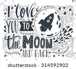 i love you to the moon and back.... | Shutterstock .eps vector #314592902