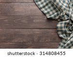 napkin on the wooden background.... | Shutterstock . vector #314808455