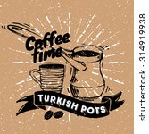 traditional turkish coffee pot. ... | Shutterstock .eps vector #314919938