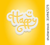 happy signature cut from paper... | Shutterstock .eps vector #314967275