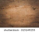 wood texture background old... | Shutterstock . vector #315149255