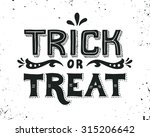 trick or treat. hand drawn... | Shutterstock .eps vector #315206642