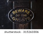 a beware of the ghosts plaque... | Shutterstock . vector #315263306