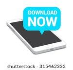 phone download now bubble | Shutterstock .eps vector #315462332