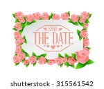 save the date flowers board... | Shutterstock .eps vector #315561542