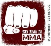 my life is mma. vector... | Shutterstock .eps vector #315587102