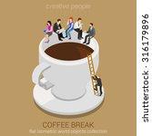 coffee break concept flat 3d... | Shutterstock .eps vector #316179896