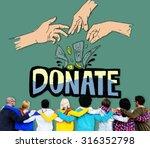 donate money charity generous... | Shutterstock . vector #316352798