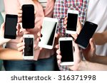 many hands holding mobile... | Shutterstock . vector #316371998