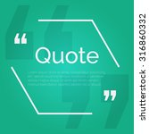 quote blank with text bubble... | Shutterstock .eps vector #316860332