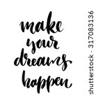 make your dreams happen card or ... | Shutterstock .eps vector #317083136