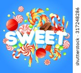 sweets concept with... | Shutterstock .eps vector #317248286
