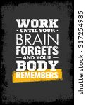 Work Until Your Brain Forgets...